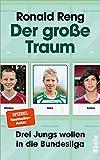 Der große Traum: Drei Jungs wollen in die Bundesliga   Fußball-Buch über den Weg zum Profi-Fußballer