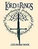 The Lord Of The Rings Coloring Book: Ideal For Adults Fan To Inspire Creativity And Relaxation With 50+ Fantasy Coloring Pages Of LOTR