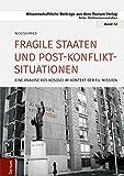 Fragile Staaten und Post-Konflikt-Situationen: Eine Analyse des Kosovo im Kontext der EU-M