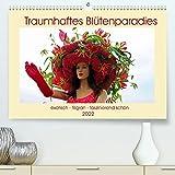 Traumhaftes Blütenparadies (Premium, hochwertiger DIN A2 Wandkalender 2022, Kunstdruck in Hochglanz)