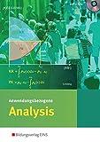 Anwendungsbezogene Analysis für die Allgemeine Hochschulreife an Beruflichen Schulen: Schülerband (Anwendungsbezogene Analysis: Ausgabe für die Allgemeine Hochschulreife an Beruflichen Schulen)