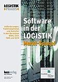 Software in der Logistik: Anforderungen, Funktionalitäten und Anbieter in den Bereichen WMS, ERP, TMS und SCM