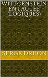 Wittgenstein en fautes (logiques) (French Edition)