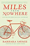 Miles from Nowhere: A Round-the-World Bicycle Adventure (English Edition)