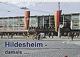 Hildesheim - damals (Wandkalender 2022 DIN A3 quer)