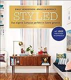 Wohnung einrichten: Styled. Das eigene Zuhause perfekt in Szene gesetzt. Das ultimative Wohnbuch. Mit Style wohnen. Wohnideen, um mit vorhandenen ... Szene gesetzt – Mit 1000 kreativen Wohnideen