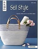 Seil Style (kreativ.kompakt.): Taschen, Körbe und Co. aus Seilen nähen