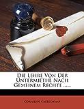 Die Lehre Von Der Untermiethe Nach Gemeinem Rechte ......