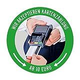 WIRKSAMWERBEN Aufkleber Sticker: Wir akzeptieren Kartenzahlung AB 10 EURO, Kreditkarten möglich | rund 9,5 cm | wetterfest, grün
