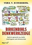 Birkenbihls Denkwerkzeuge: gehirn-gerecht zu mehr Intellig