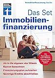 Immobilienfinanzierung. Das Set: Das Set: Kosten berechnen, Finanzierungsplan erstellen, günstige Kredite abschließen - Mit Formularen und Beispielrechnungen: Ab in die eigenen vier Wände