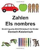 Deutsch-Katalanisch Zahlen/Els nombres Ein bilinguales Bild-Wörterbuch für Kinder (FreeBilingualBooks.com)