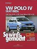 VW Polo IV 11/01-5/09, Seat Ibiza 4/02-4/08: So wird´s gemacht - Band 129: Pflegen - Warten - Rep