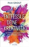Entfessle deine Kreativität: 52 Projekte für ein kreatives Leb