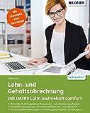 Lohn- und Gehaltsabrechnung 2021 mit DATEV Lohn und Gehalt comfort: Das komplette Lernbuch für Einsteiger