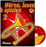 Hören, Lesen & Spielen - Schule für Posaune in B - Band 2 - Mit CD - ISBN: 9789043109215