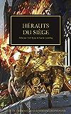 Hérauts du Siège (The Horus Heresy t. 52) (French Edition)