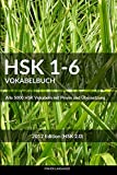 HSK 1-6 Vokabelbuch: Alle 5000 HSK Vokabel mit Pinyin und Übersetzung (HSK Vokabelbücher)