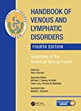 Handbook of Venous and Lymphatic Disorders: Guidelines of the American Venous Forum, Fourth Edition (English Edition)