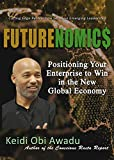 FUTURENOMIC$: Positioning Your Enterprise to Win in the New Global Economy (English Edition)