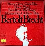 Bertolt Brecht - gelesen von Therese Giehse, Giesela May, Helene Weigel, Ernst Busch, Eolf Kaiser,Ekkehard Schall und Hilmat Thate