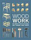Woodwork: The Complete Step-by-step Manual (Dk) (English Edition)