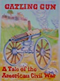 Gatling Gun (Tales of the American Civil War Book 1) (English Edition)
