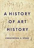 Wood, C: History of Art History