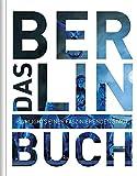 Das Berlin Buch: Highlights einer faszinierenden Stadt (KUNTH Das ... Buch. Highlights einer faszinierenden Stadt)