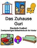 Deutsch-Suaheli Das Zuhause / Guri Zweisprachiges Bildwörterbuch für Kinder