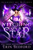 Witching on a Star (Academy of Witches Book 1) (English Edition)