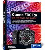 Canon EOS R6: Professionell fotografieren mit der spiegellosen Vollformat-Kamera