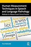 Human Measurement Techniques in Speech and Language Pathology: Methods for Research and Clinical Practice (English Edition)