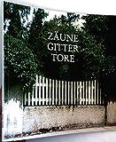 Zäune- Gitter- Tore. Eine Ausstellung der Handwerkspflege in Bayern im März 1986. Ausstellungsreihe: Handwerk und Bau.