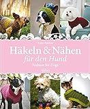 Häkeln & Nähen für den Hund: Fashion for Dog