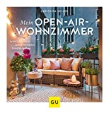 Mein Open-Air-Wohnzimmer: Schritt für Schritt zum persönlichen Wohlfühlbalkon (GU Garten Extra)