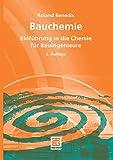 Bauchemie: Einführung in die Chemie für Bauing