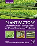Plant Factory: An Indoor Vertical Farming System for Efficient Quality Food Production (English Edition)