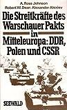 Die Streitkräfte des Warschauer Pakts in Mitteleuropa: DDR, Polen und CSSR