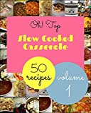 Oh! Top 50 Slow Cooked Casserole Recipes Volume 1: A Slow Cooked Casserole Cookbook that Novice can Cook (English Edition)