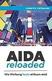 AIDA reloaded: Wie Werbung heute wirksam wird