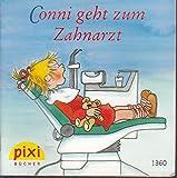 Conni geht zum Zahnarzt - Ein Pixi-Buch 1360 - Einzeltitel aus Pixi-Serie 152 (aus Kassette)