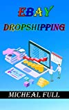 ebay Dropshipping: If  you want to learn how to make easy money drop shipping eBay products then this is the book for you (English Edition)