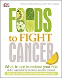 Foods to Fight Cancer: What to Eat to Reduce your Risk (English Edition)