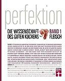 Perfektion - Die Wissenschaft des guten Kochens: Band 1 - Beste Zubereitung von Fleisch, Fisch und Eiern - Über 150 Rezepte I Von Stiftung Warentest