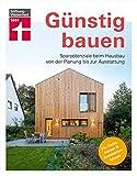 Günstig bauen: Sparpotenziale beim Hausbau von der Planung bis zur Ausstattung. Für Fertighäuser & Architektenhäuser