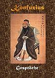 Konfuzius: Gespräche (kommentiert)