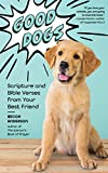 Good Dogs: Scripture and Bible Verses from Your Best Friend (Christian Gift and Cute Canines) (English Edition)