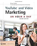 YouTube and Video Marketing: An Hour a Day, 2nd Edition