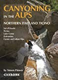Canyoning in the Alps: Graded routes in Northern Italy and Ticino, Austria, Slovenia and the Valais Alps (English Edition)